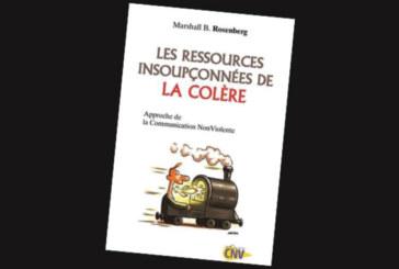 Les ressources insoupçonnées de la colère : Approche de la communication non violente, de Marshall Rosenberg et Farrah Baut Carlier
