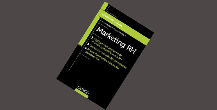 Marketing RH : Réussir  l'orientation «marché» de  la politique RH de Franck Brillet  et Franck Gavoille