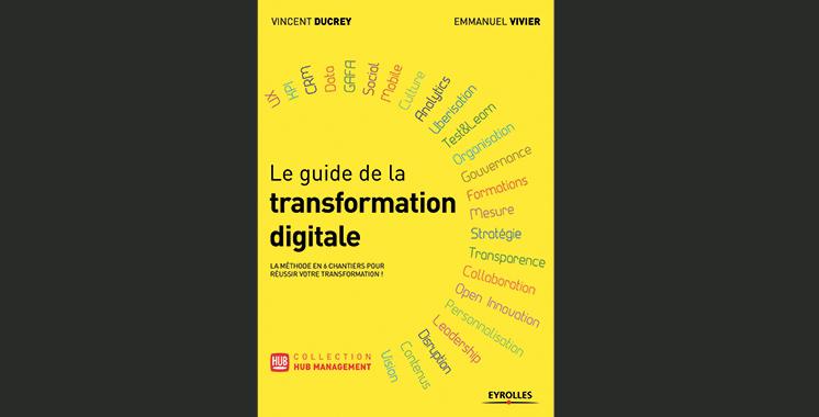 Le Guide de la transformation digitale, de Emmanuel Vivier  et Vincent Ducrey