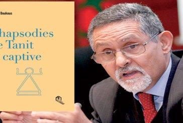 Parution  du roman «Rhapsodies de Tanit la captive», d'Ahmed Boukouss