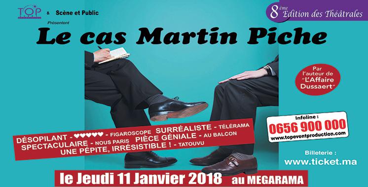 «Le Cas Martin Piche» aux  8èmes Théâtrales de Casablanca