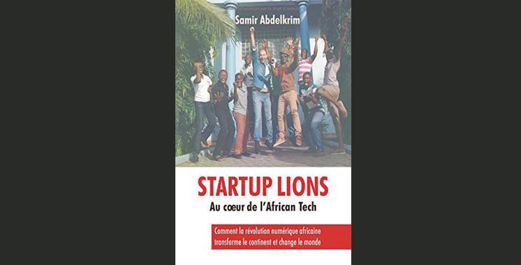 Startup Lions : Au cœur de l'African Tech, de Samir Abdelkrim