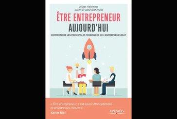 Etre entrepreneur aujourd'hui : Comprendre les principales tendances de l'entrepreneuriat, de Aline, Julien  et Olivier Nishimata