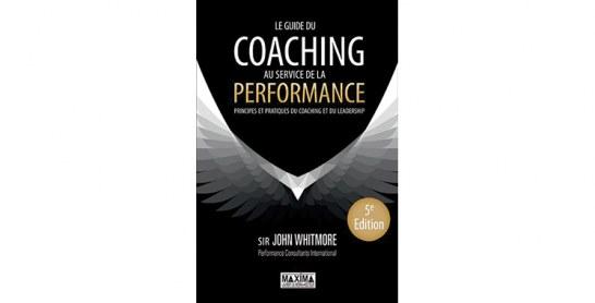 Le Guide du coaching au service de la performance, de John Whitmore
