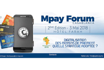 La 2è édition du Mpay Forum Africa début mai à Casablanca