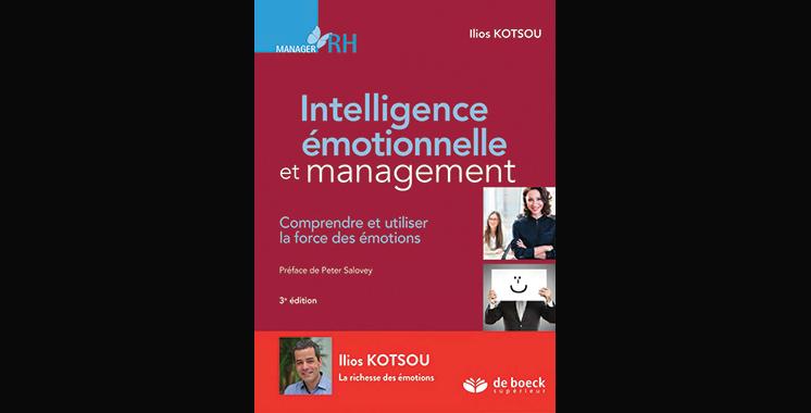 Intelligence émotionnelle et management: comprendre et utiliser la force des émotions, de Ilios Kotsou