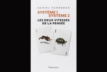 Système 1/Système 2 : Les deux vitesses de la pensée, de Daniel Kahneman