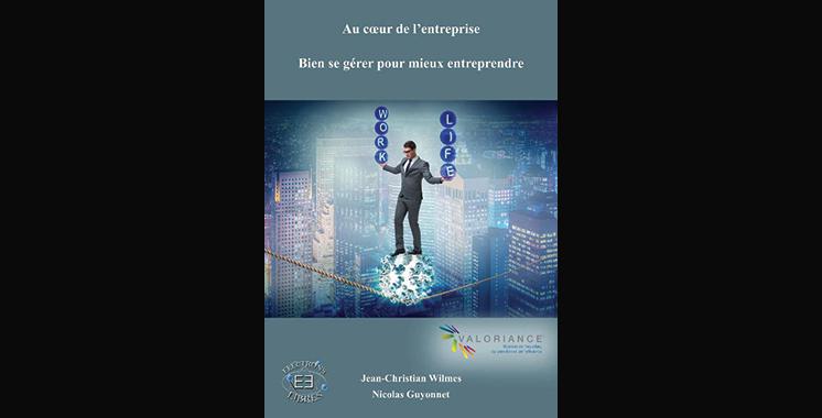 Au cœur de l'entreprise : Bien se gérer pour mieux entreprendre, de Jean Christian Wilmes et Nicolas Guyonnet