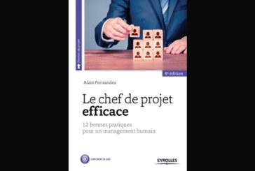 Le chef de projet efficace : 12 bonnes pratiques pour un management humain, de Alain Fernandez
