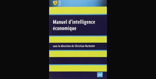 Manuel d'intelligence économique Sous la direction de Christian Harbulot