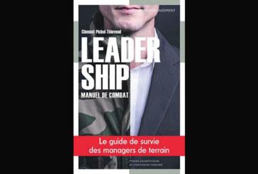 Leadership, manuel de combat : Le guide de survie des managers de terrain, de Clément Pichol-Thievend