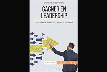 Gagner en leadership : Techniques et astuces pour inspirer et rassembler, de Bertrand de Witte (avec la contribution de 50 minutes.fr)