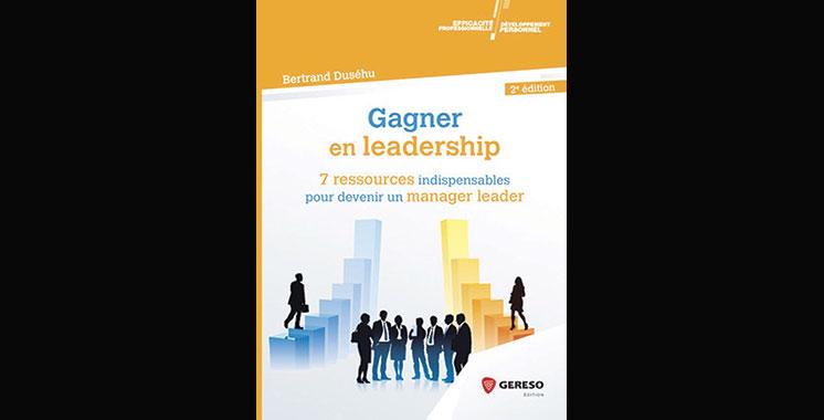 Gagner en leadership 2ème édition, de Bertrand Duséhu