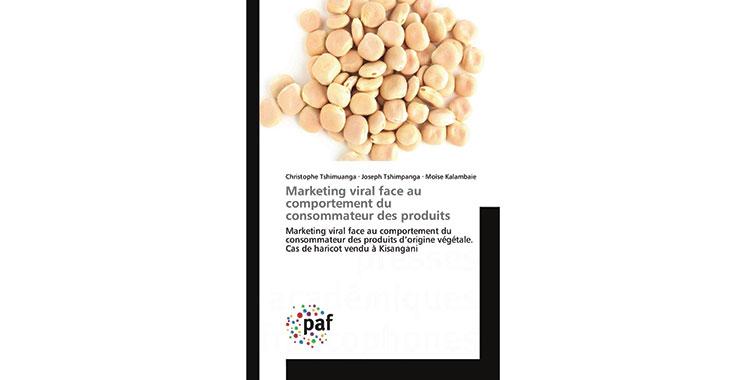Marketing viral face au comportement du consommateur des produits, de Christophe Tshimuanga, Joseph Tshimpanga, Moïse Kalambaie