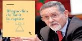 Boukous présente son roman «Rhapsodies de Tanit la captive» en novembre à Agadir