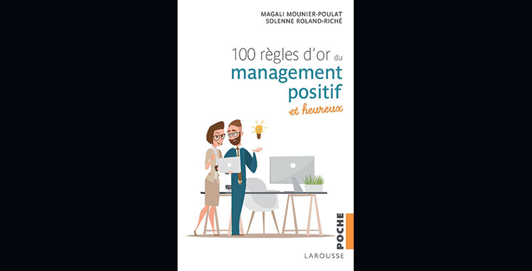100 règles d'or du management positif et heureux,  de Solenne Roland-Riché et Magali Mounier-Poulat