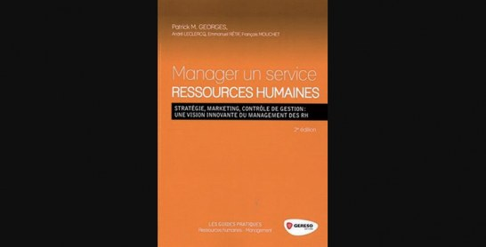 Manager un service ressources humaines : stratégie, marketing, contrôle de gestion des RH… de François Mouchet, Emmanuel Rétif, André Leclercq et Patrick M Georges