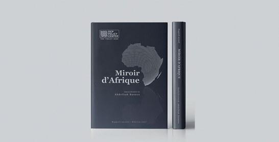 «Miroir d'Afrique» d'OCP Policy Center : Une publication dans laquelle le continent se regarde en face