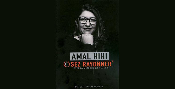 Parution de «Osez rayonner avec la méthode S.O.L.A.I.R.E»  de Amal Hihi