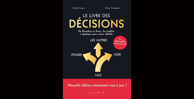 Le livre des décisions : De Bourdieu au Swot, 50 modèles à appliquer pour mieux réfléchir, de Mikael Krogerus et Roman Tschappeler