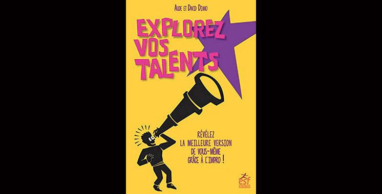 Explorez vos talents ! Révélez la meilleure version de vous-même grâce à l'impro, de Aude & David Diano