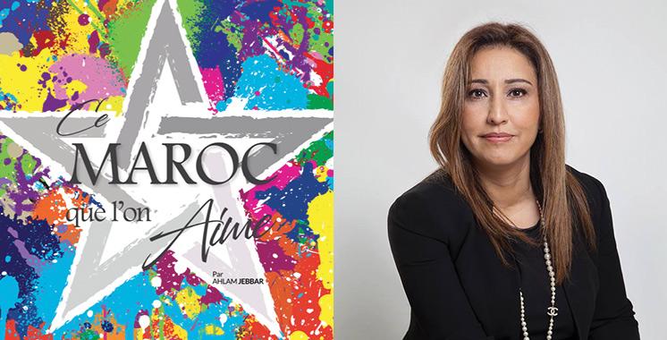 «Ce Maroc que l'on aime», nouveau livre de la journaliste Ahlam Jebbar