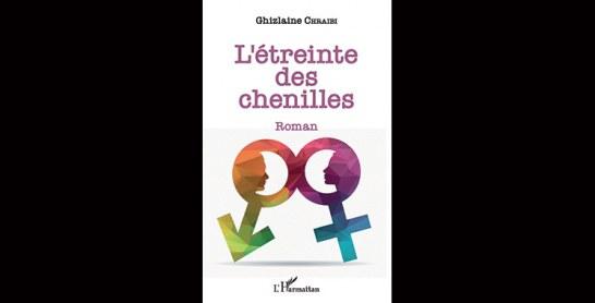 «L'étreinte des chenilles», nouveau  roman de Ghizlaine Chraibi