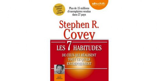 Les 7 habitudes de ceux qui réalisent tout ce qu'ils entreprennent, de Stephen R Covey et Benoît Grimmiaux (narrateur)