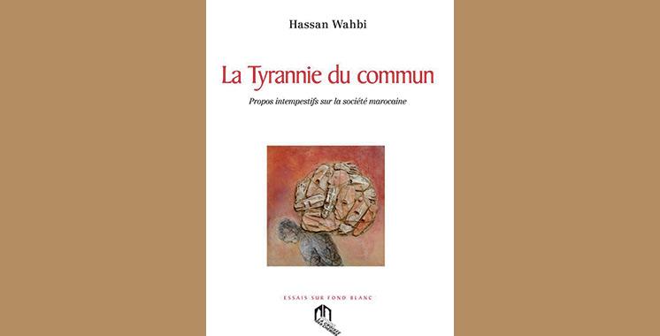 Dans «La Tyrannie du commun» : Hassan Wahbi crée un équilibre entre les identités et les simulacres