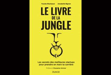 Le livre de la jungle : Les secrets des meilleures start-up pour prendre en main ta carrière, de Younes Rharbaoui et Annabelle Bignon