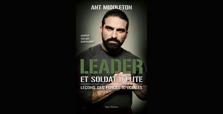 Leader et soldat d'élite : Leçons des forces spéciales, de Ant Middleton