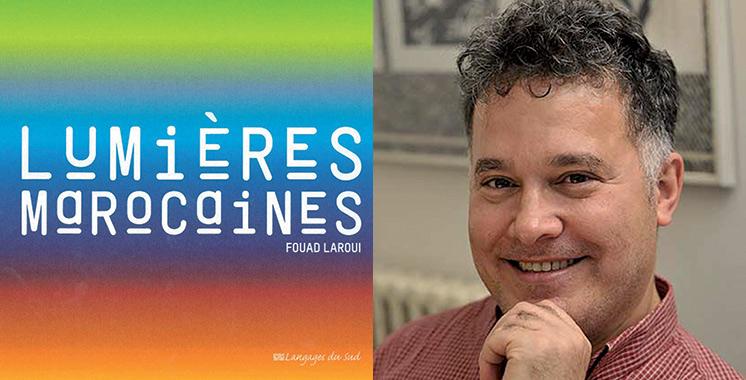 Fouad Laroui présente son ouvrage «Lumières marocaines»