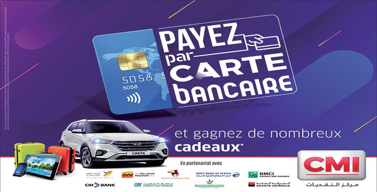 Promotion du paiement par carte bancaire par le CMI et 9 banques partenaires : Une centaine de lots gagnés  sur l'ensemble du Royaume