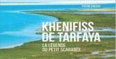 Présentation de «Khenifiss de Tarfaya, la  légende du petit scarabée» de Karim Anegay