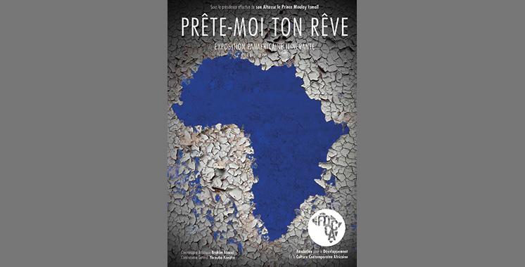 Casablanca : Présentation de l'exposition  panafricaine itinérante «Prête-moi Ton rêve»