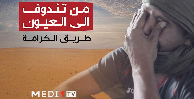 «De Tindouf à Laâyoune, la route de la dignité» : Le documentaire choc de Médi1 TV