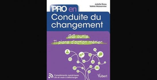 Pro en… conduite du changement 66 outils-11 plans d'action métier, de Juliette Ricou et Valérie Moissonnier