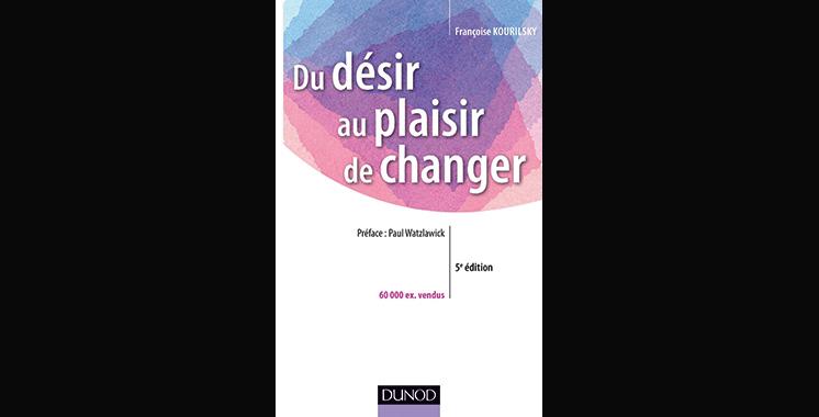 Du désir au plaisir de changer – Le coaching du changement, de Françoise Kourilsky