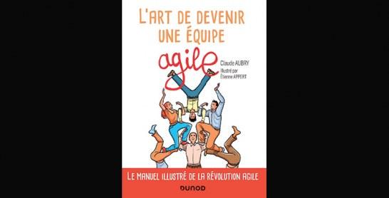 L'art de devenir une équipe agile, de Claude Aubry (auteur) et Etienne Appert (illustration)