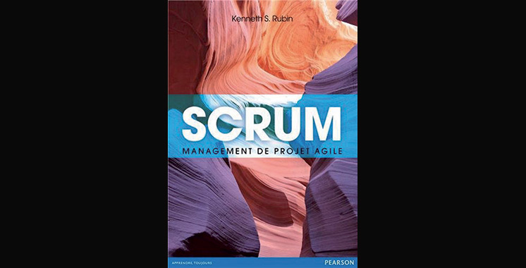 Scrum : Management de projet agile, de Kenneth S. Rubin