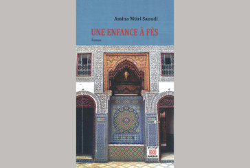 Sortie livre : «Une enfance à Fès» d'Amina Mtiri Saoudi