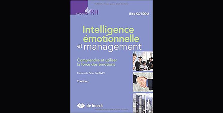 Intelligence émotionnelle et management : Comprendre et utiliser la force des émotions, de IIios Kotsou