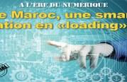 Spécial – A l'ère du Numérique : Le Maroc, une smart nation en «loading»…