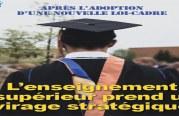 Spécial – Après l'adoption d'une nouvelle loi-cadre : L'enseignement supérieur prend un virage stratégique