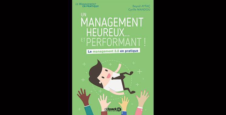Un management heureux… et performant ! : Le management 3.0 en pratique, de Beysul Aytas et Cyrille Mandou