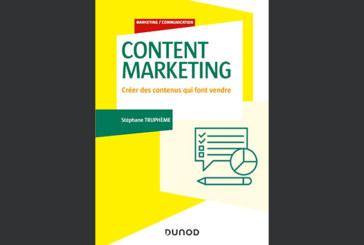 Content marketing- créer des contenus  qui font vendre, de Stéphane Truphème