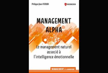 Management Alpha : Le management naturel associé à l'intelligence émotionnelle, de Philippe-Jean Fiedler