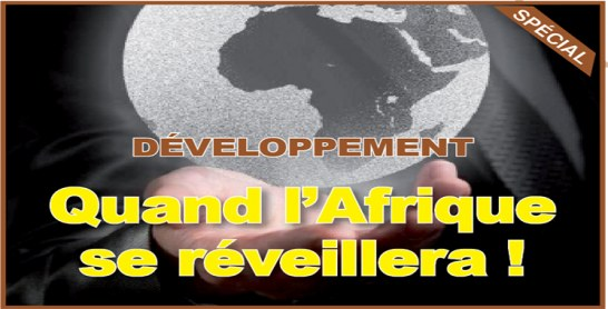 Développement : Quand l'Afrique se réveillera !