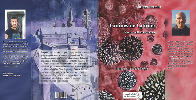 Dans un recueil publié par des éditions marocaines : Le corona se fait des «graines» en poèmes  par la plume de Bruno Mercier
