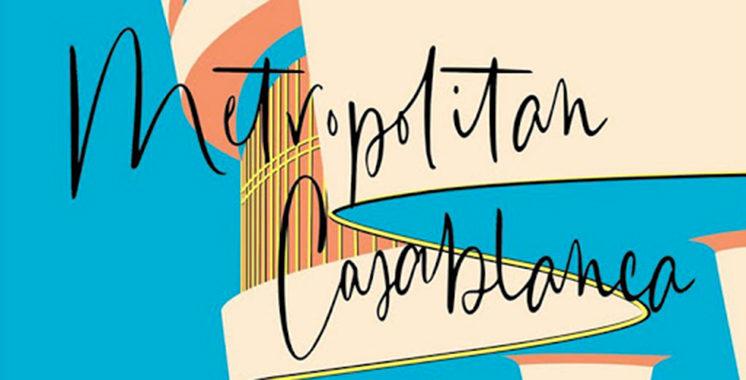 «Metropolitan Casablanca» : Une émission exceptionnelle pour célébrer Casablanca